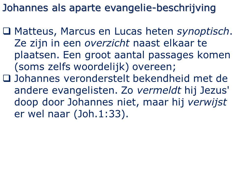 Johannes als aparte evangelie-beschrijving