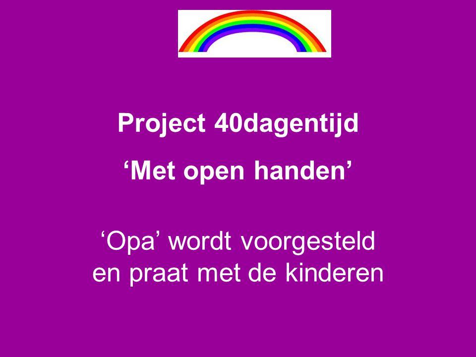 Project 40dagentijd 'Met open handen'