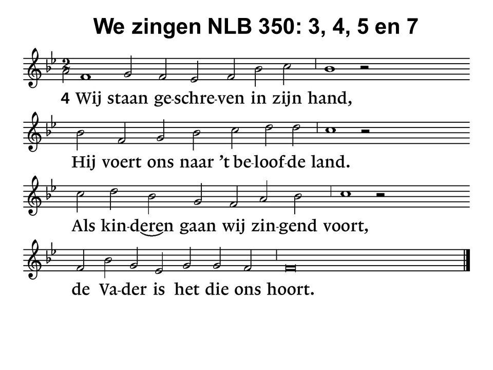 We zingen NLB 350: 3, 4, 5 en 7 31