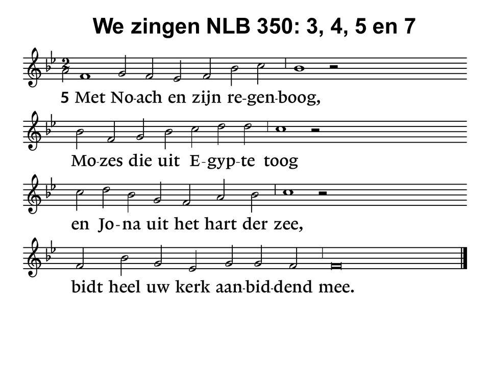 We zingen NLB 350: 3, 4, 5 en 7 32