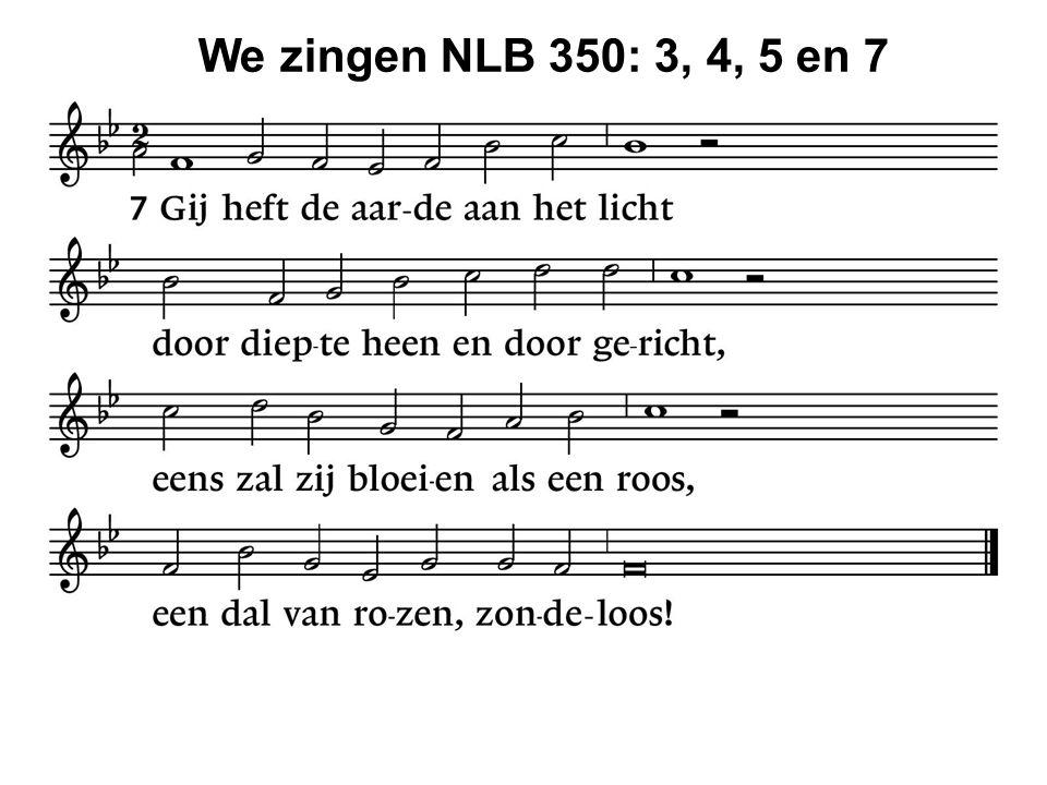 We zingen NLB 350: 3, 4, 5 en 7 33