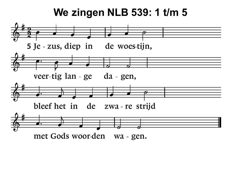 We zingen NLB 539: 1 t/m 5 39