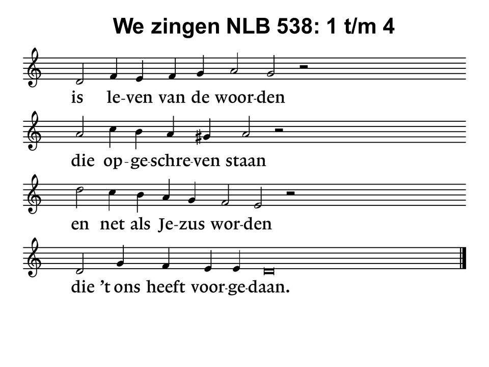We zingen NLB 538: 1 t/m 4 42