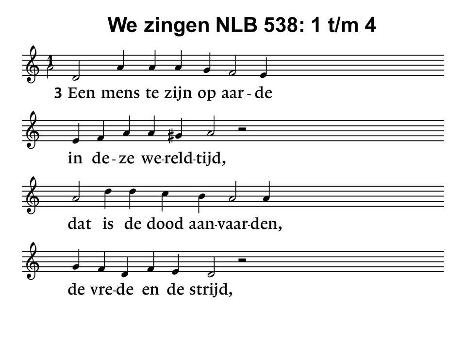 We zingen NLB 538: 1 t/m 4 45