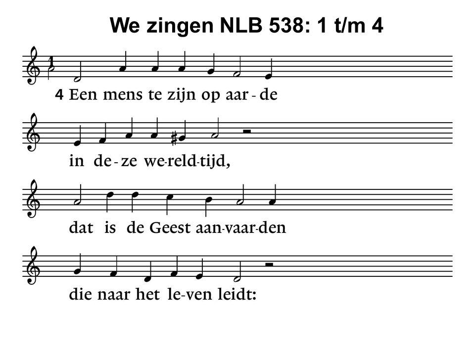 We zingen NLB 538: 1 t/m 4 47