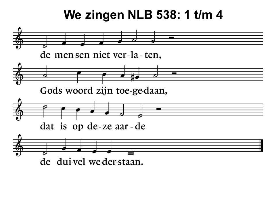 We zingen NLB 538: 1 t/m 4 48