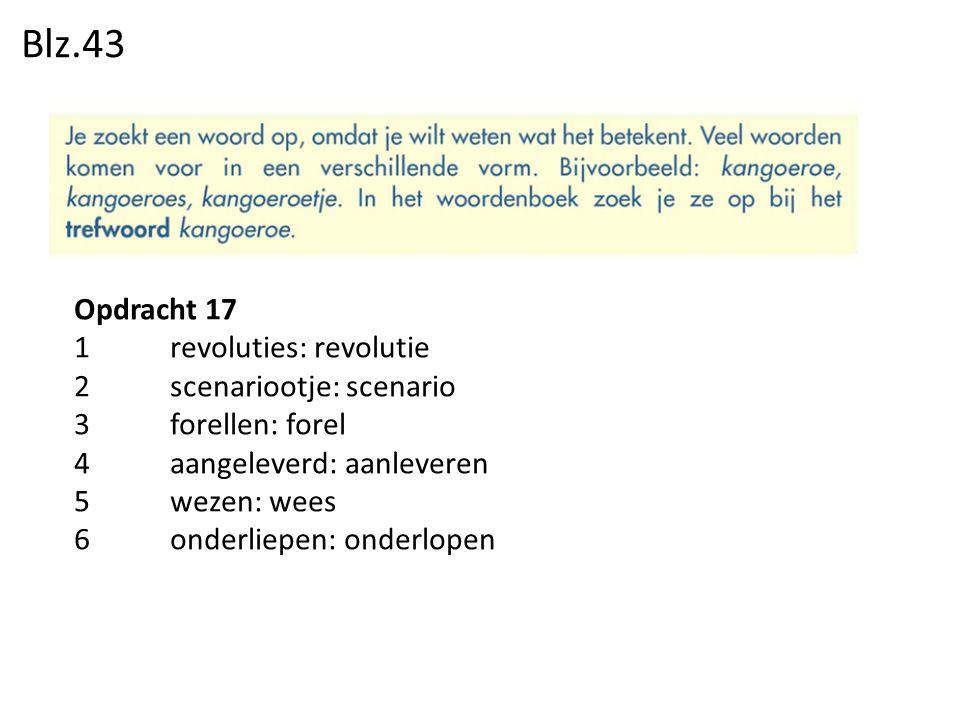 Blz.43 Opdracht 17 1 revoluties: revolutie 2 scenariootje: scenario