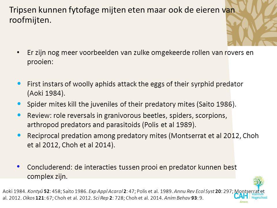 Tripsen kunnen fytofage mijten eten maar ook de eieren van roofmijten.