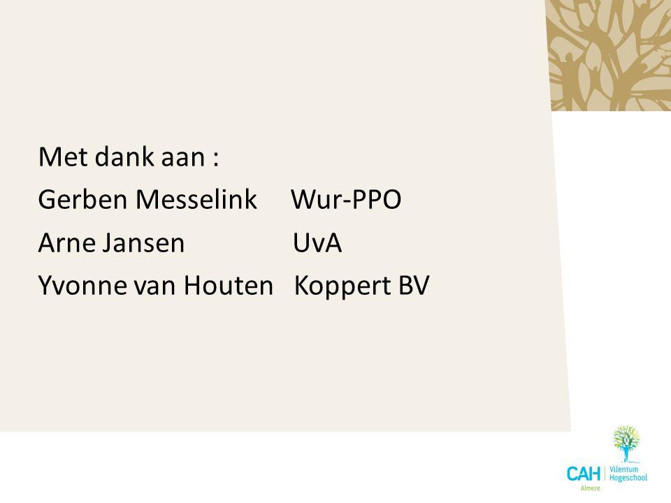 Met dank aan : Gerben Messelink Wur-PPO. Arne Jansen UvA.