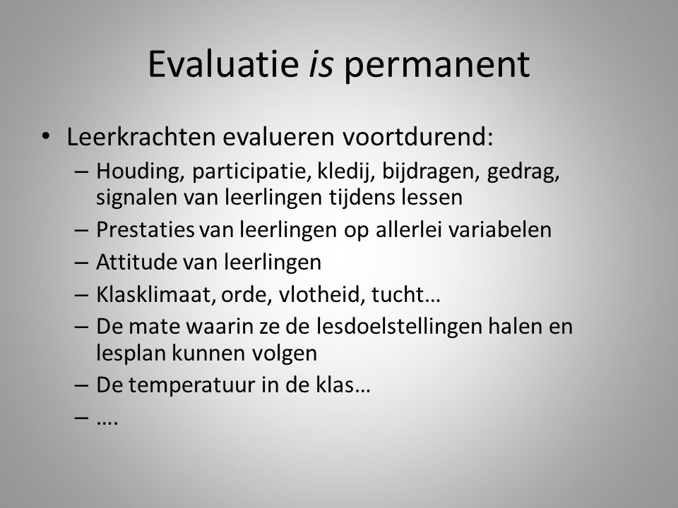 Evaluatie is permanent