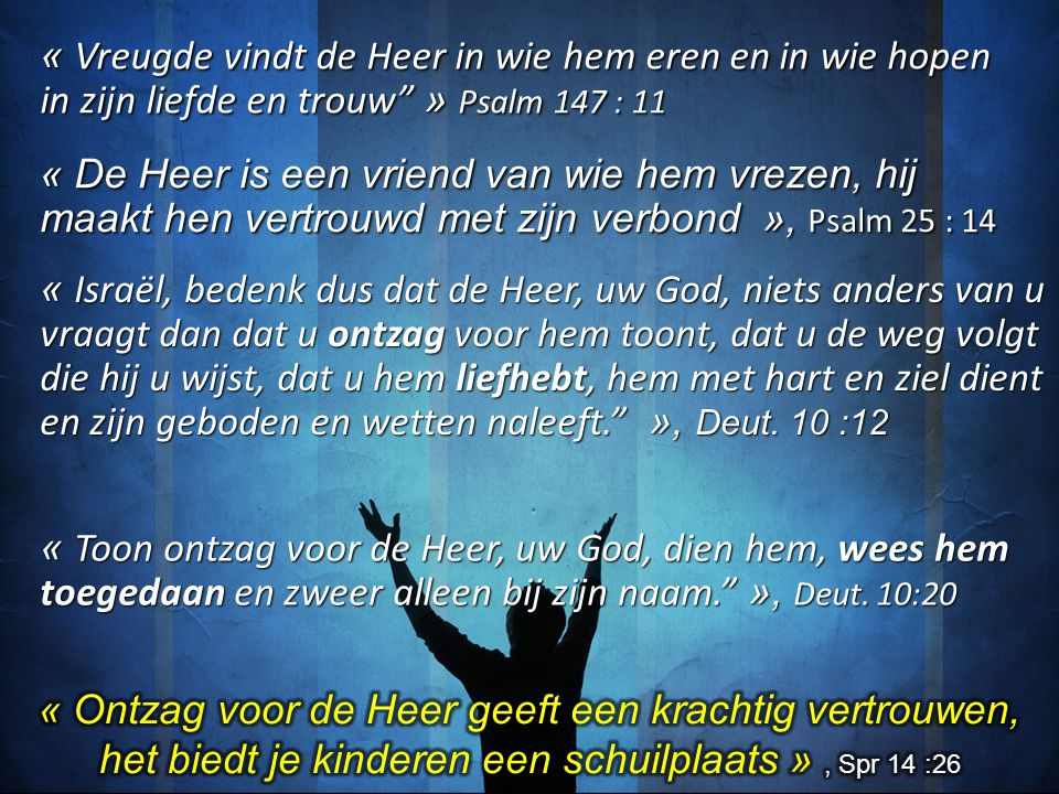 « Ontzag voor de Heer geeft een krachtig vertrouwen,