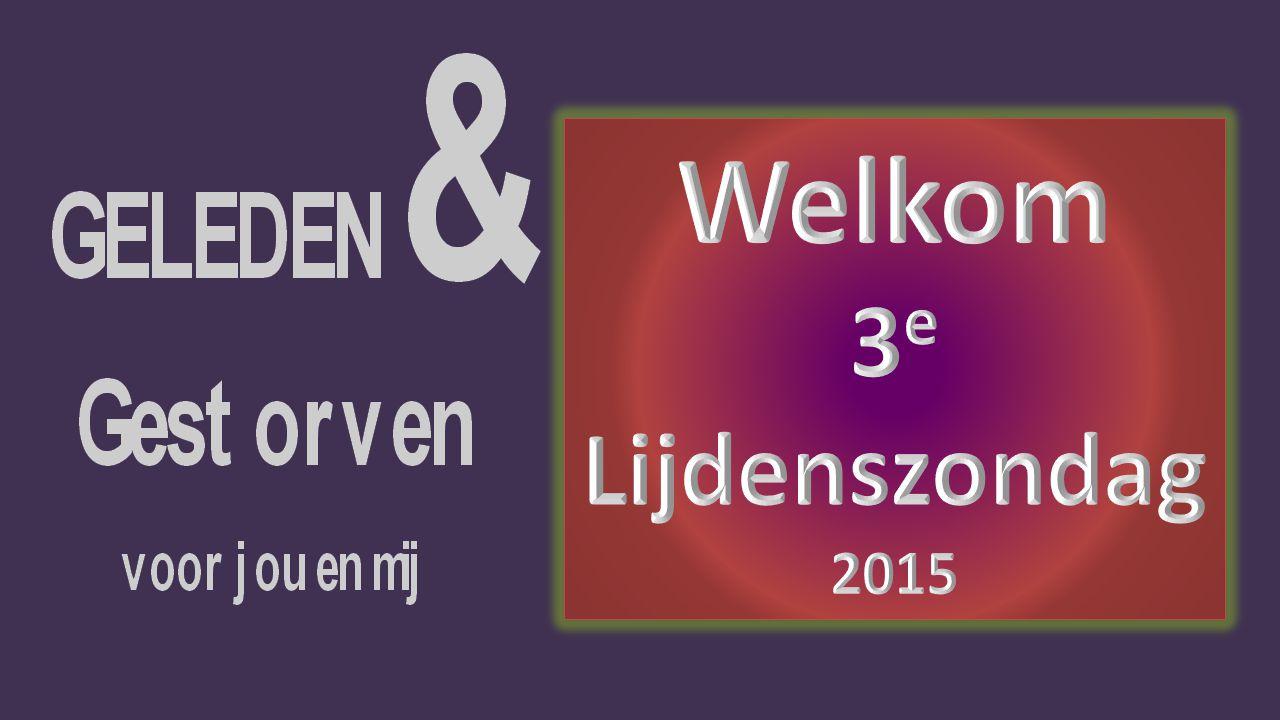 Welkom 3e Lijdenszondag 2015