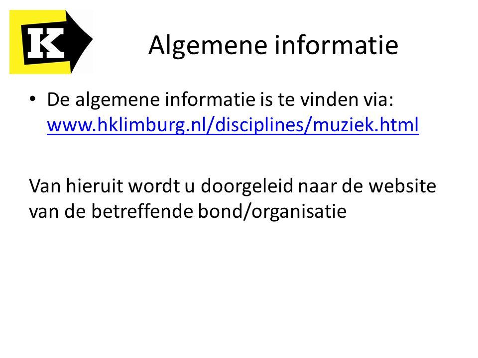 Algemene informatie De algemene informatie is te vinden via: www.hklimburg.nl/disciplines/muziek.html.