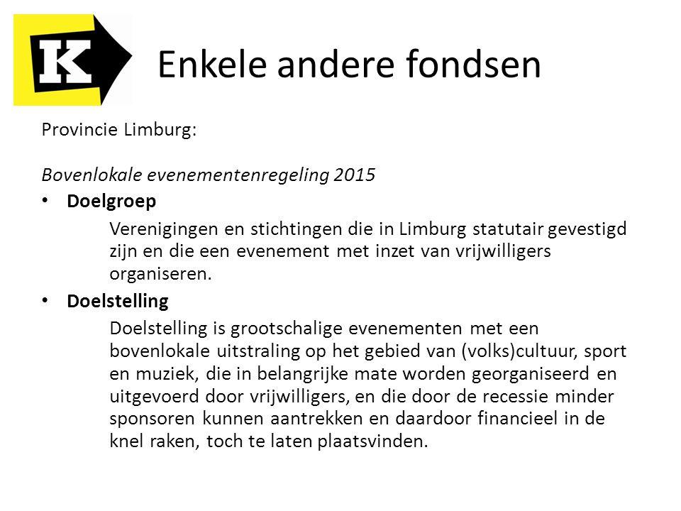 Enkele andere fondsen Provincie Limburg: