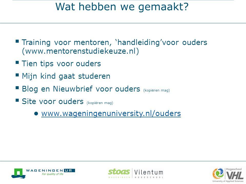 Wat hebben we gemaakt 08/04/2017. Training voor mentoren, 'handleiding'voor ouders (www.mentorenstudiekeuze.nl)