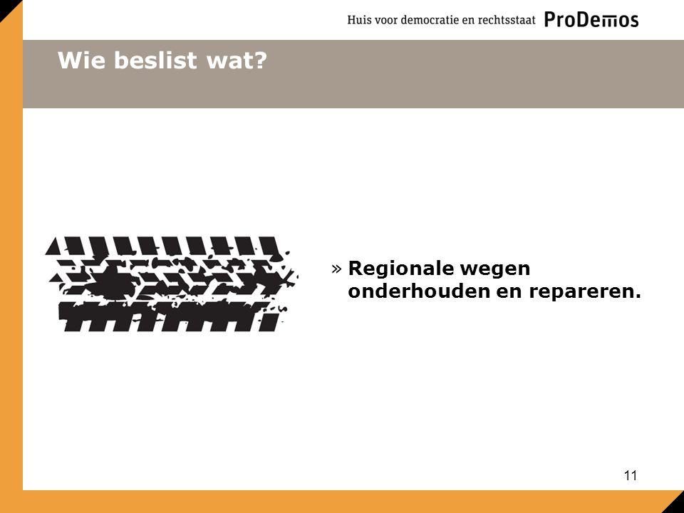 Wie beslist wat Regionale wegen onderhouden en repareren.