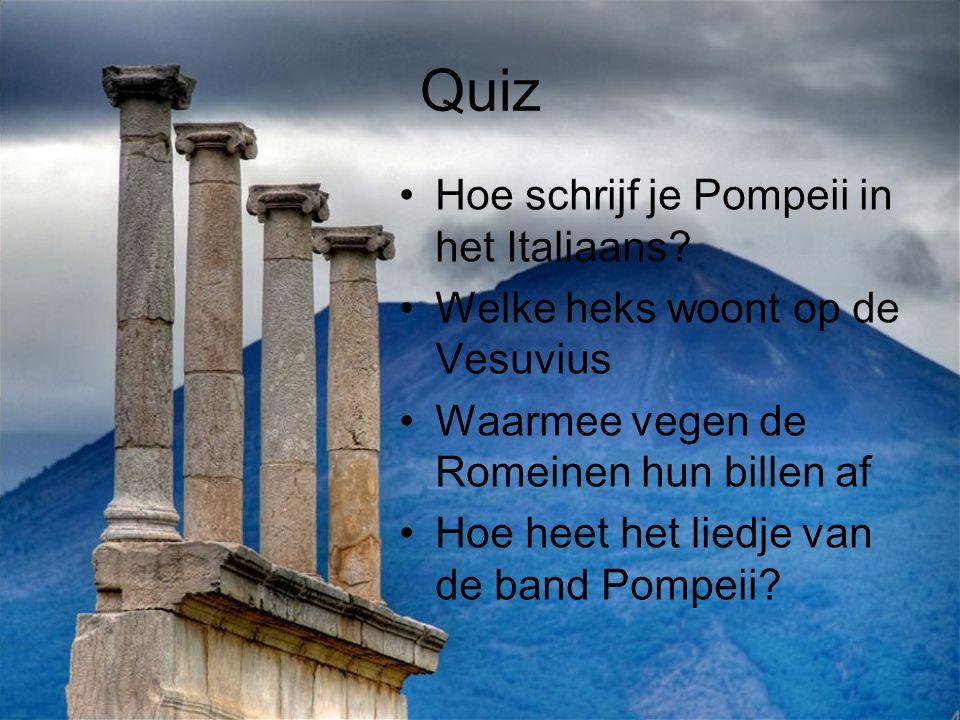Quiz Hoe schrijf je Pompeii in het Italiaans