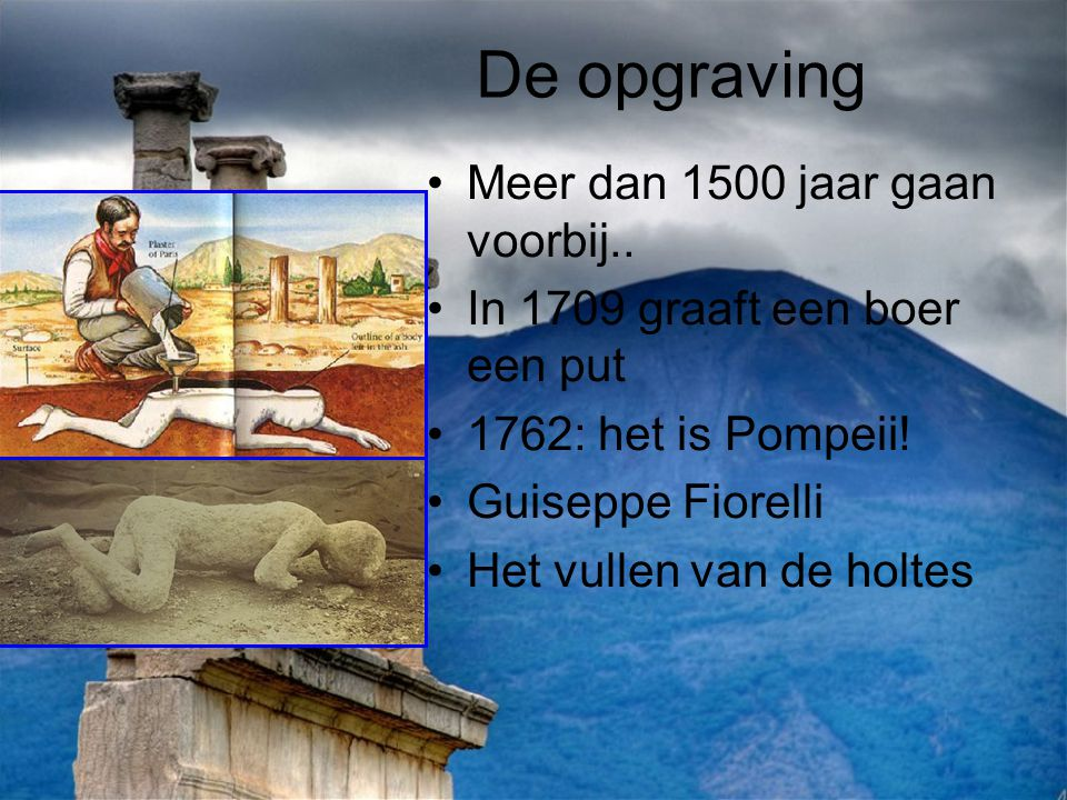 De opgraving Meer dan 1500 jaar gaan voorbij..