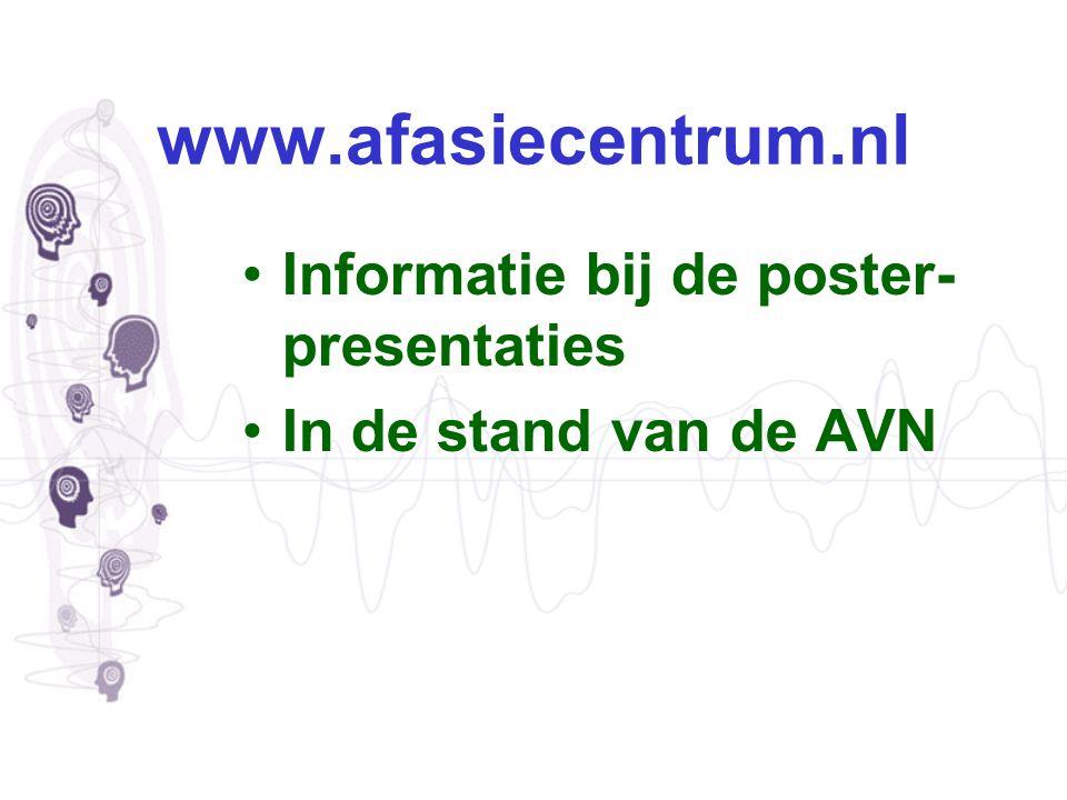 www.afasiecentrum.nl Informatie bij de poster-presentaties
