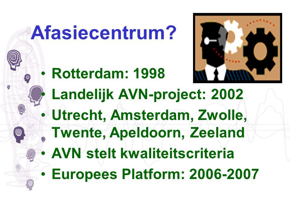 Afasiecentrum Rotterdam: 1998 Landelijk AVN-project: 2002