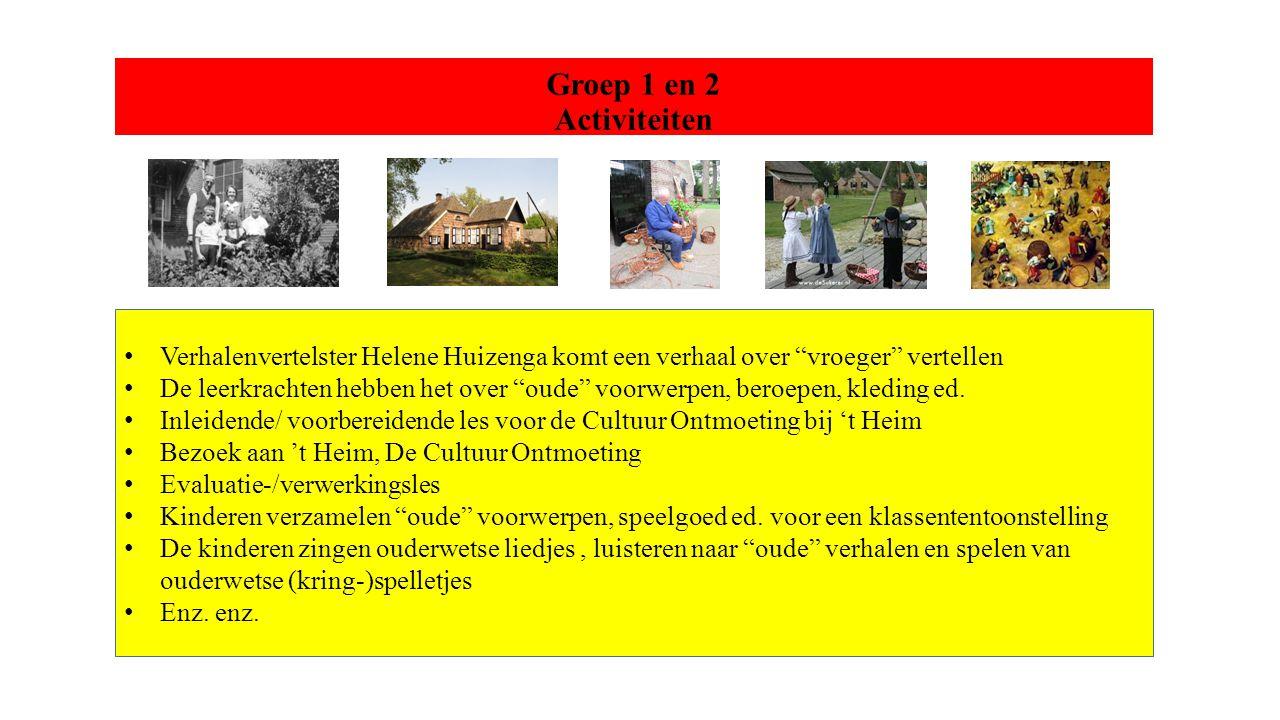 Groep 1 en 2 Activiteiten Verhalenvertelster Helene Huizenga komt een verhaal over vroeger vertellen.