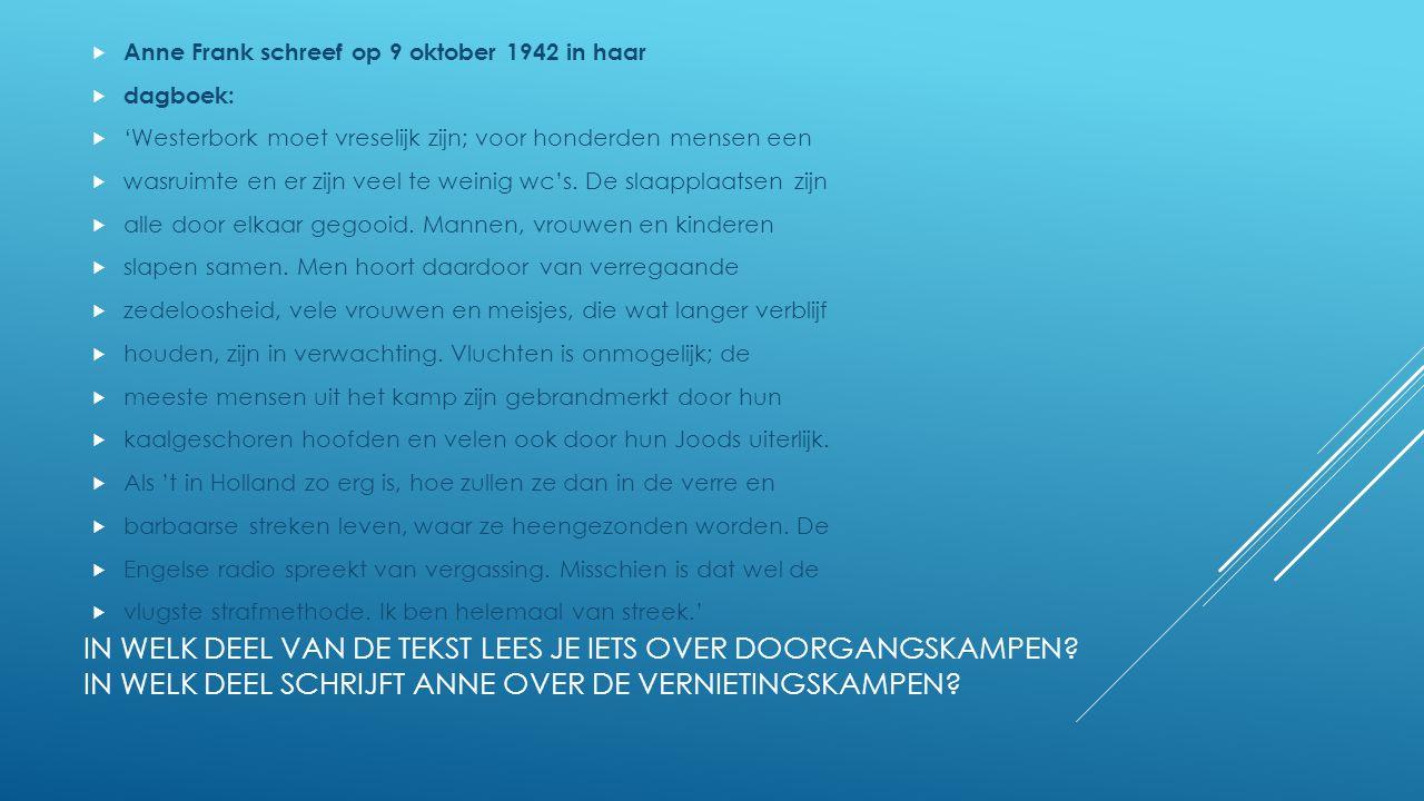 Anne Frank schreef op 9 oktober 1942 in haar