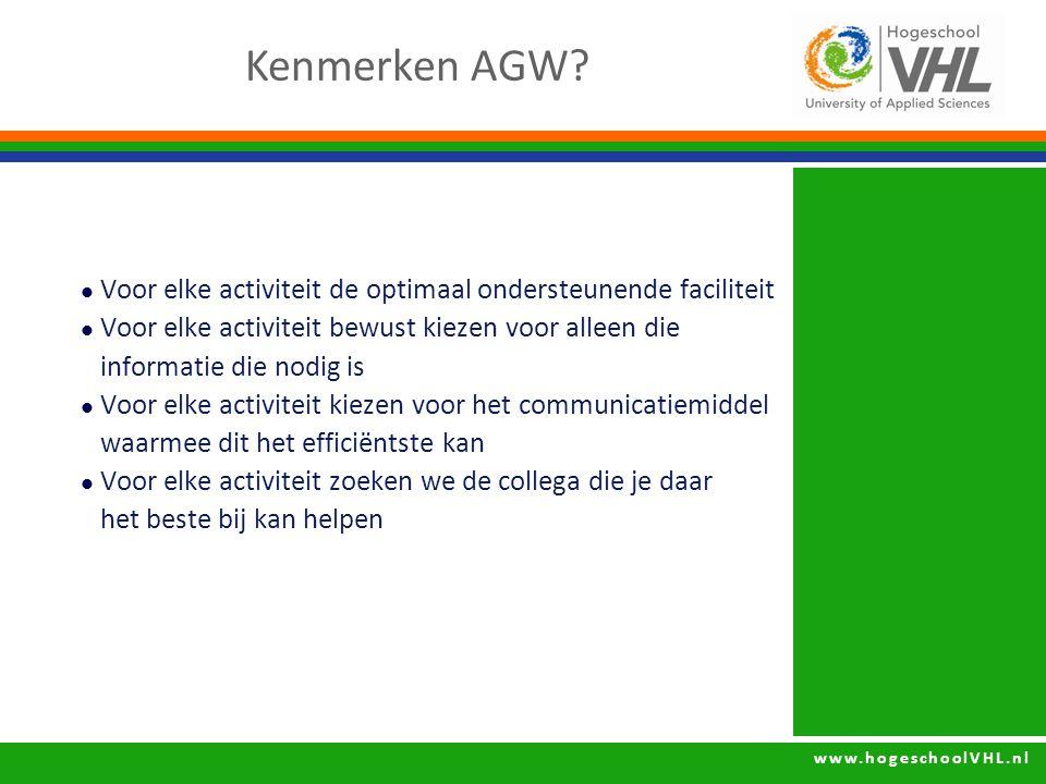 Kenmerken AGW Voor elke activiteit de optimaal ondersteunende faciliteit. Voor elke activiteit bewust kiezen voor alleen die.