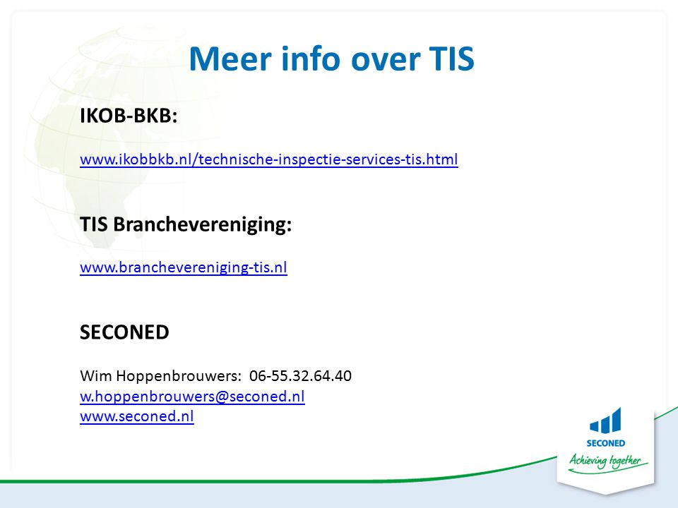 Meer info over TIS IKOB-BKB: TIS Branchevereniging: SECONED