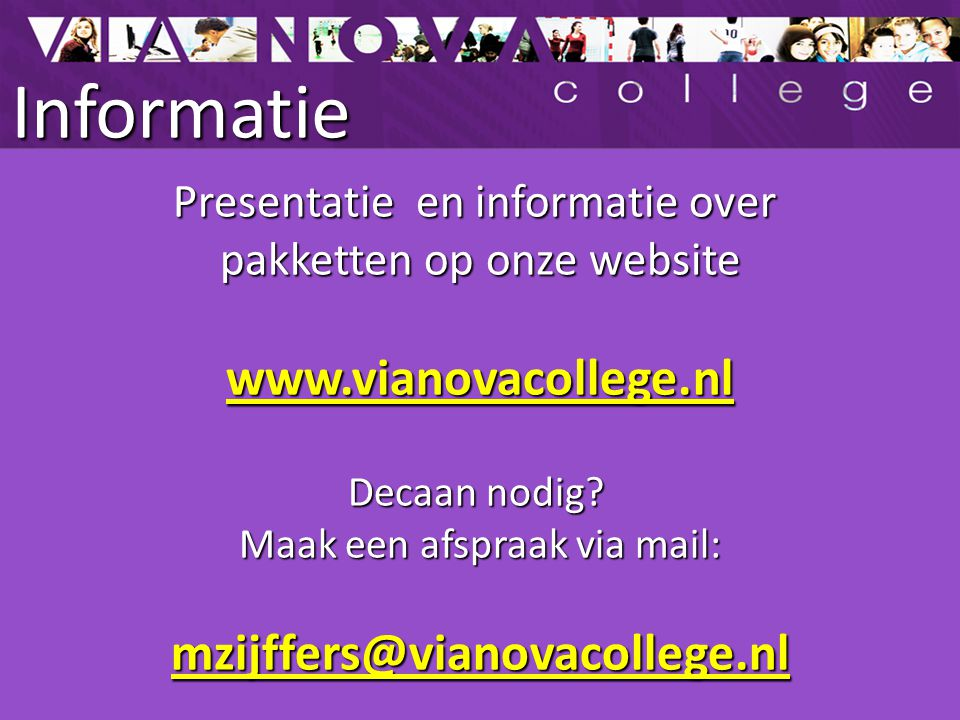 Informatie www.vianovacollege.nl mzijffers@vianovacollege.nl