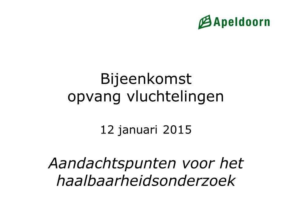 Bijeenkomst opvang vluchtelingen 12 januari 2015 Aandachtspunten voor het haalbaarheidsonderzoek