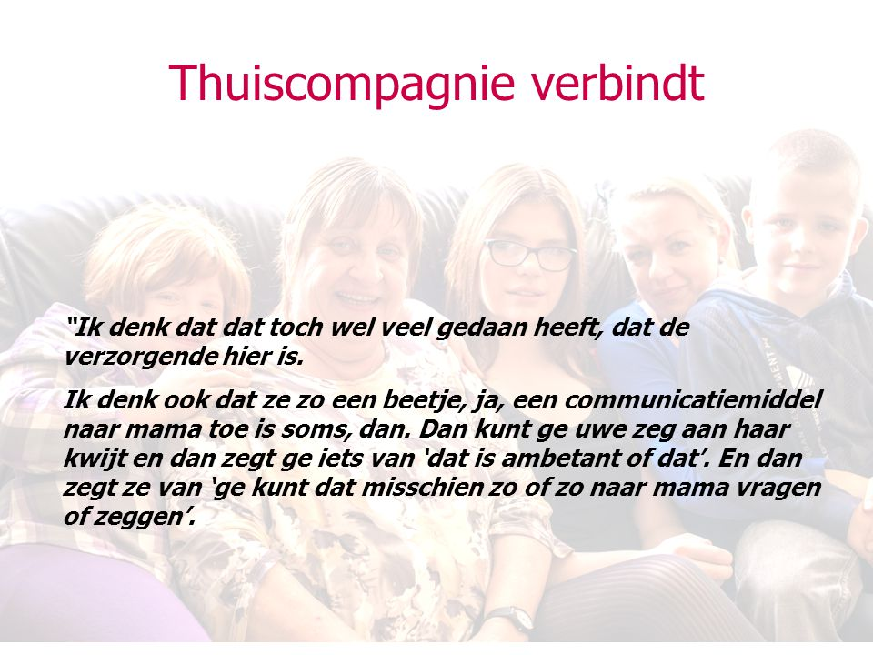 Thuiscompagnie verbindt
