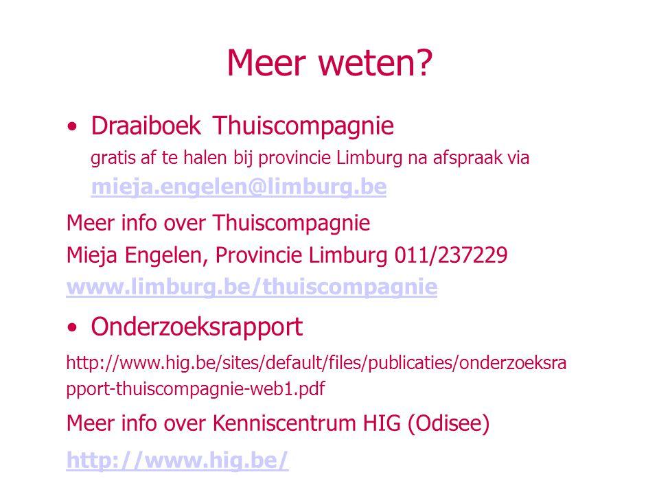 Meer weten Draaiboek Thuiscompagnie gratis af te halen bij provincie Limburg na afspraak via mieja.engelen@limburg.be.