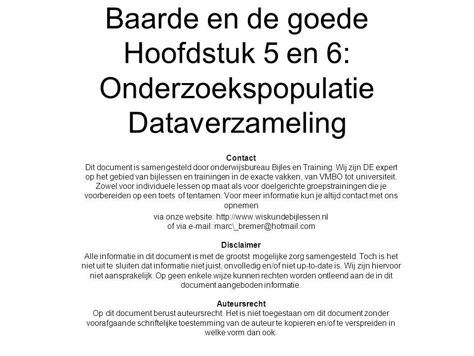 Baarde en de goede Hoofdstuk 5 en 6: Onderzoekspopulatie Dataverzameling