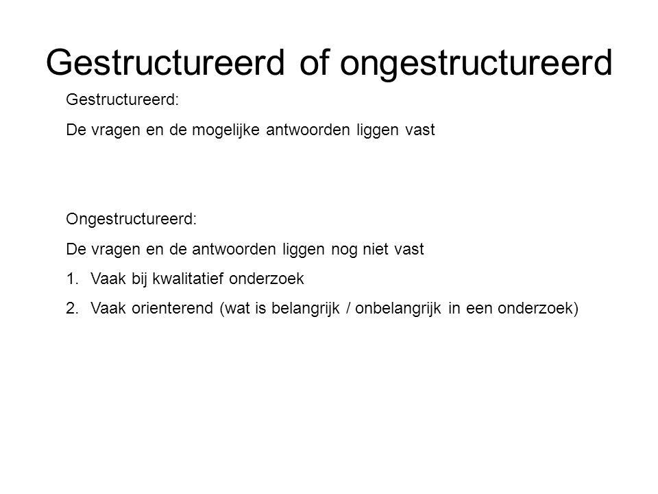 Gestructureerd of ongestructureerd