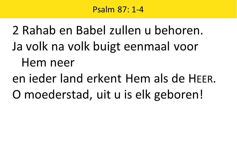 2 Rahab en Babel zullen u behoren.