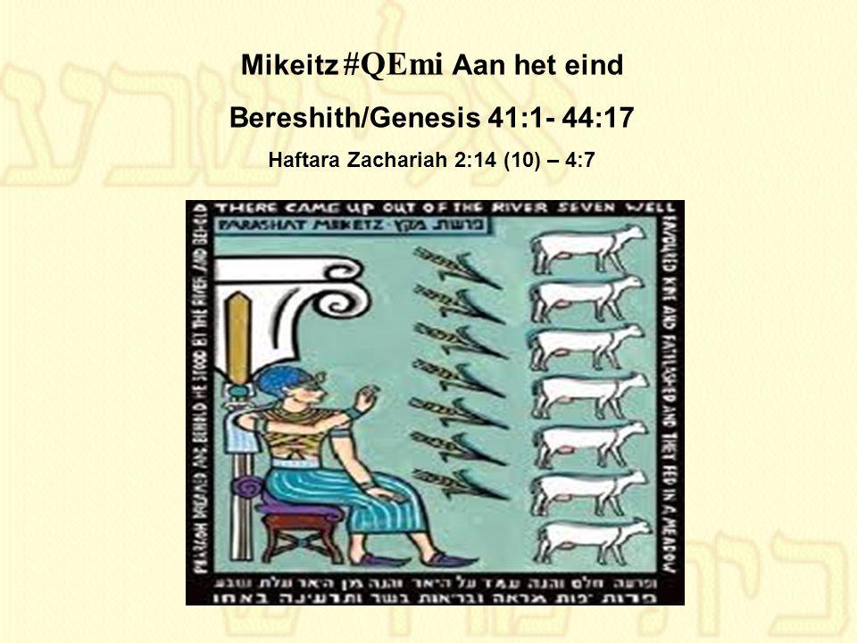 Mikeitz #QEmi Aan het eind Bereshith/Genesis 41:1- 44:17
