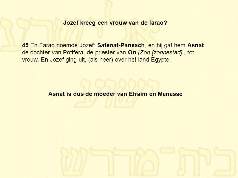 Jozef kreeg een vrouw van de farao