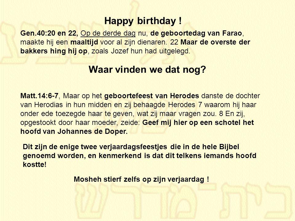 Mosheh stierf zelfs op zijn verjaardag !