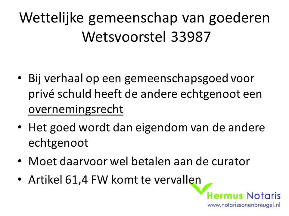 Wettelijke gemeenschap van goederen Wetsvoorstel 33987