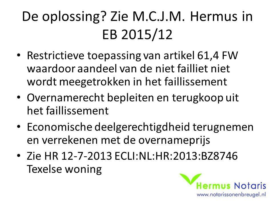 De oplossing Zie M.C.J.M. Hermus in EB 2015/12