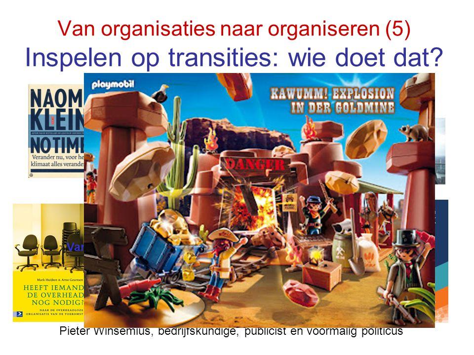 Van organisaties naar organiseren (5) Inspelen op transities: wie doet dat