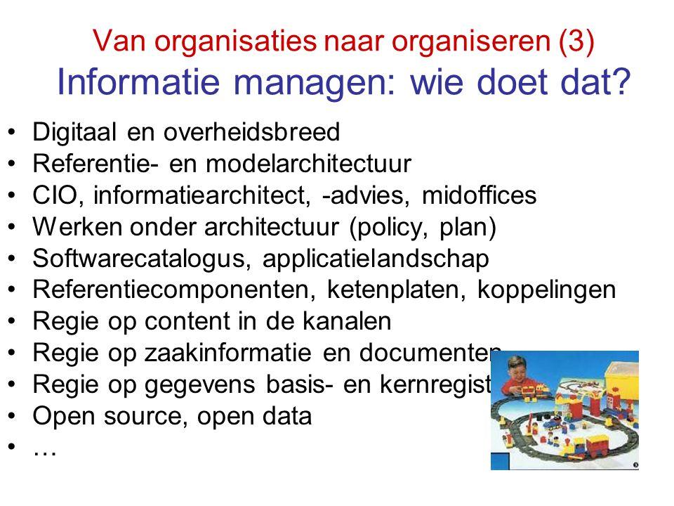 Van organisaties naar organiseren (3) Informatie managen: wie doet dat
