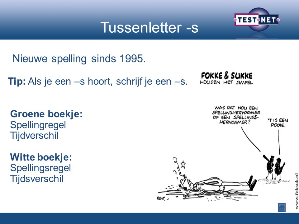 Tussenletter -s Nieuwe spelling sinds 1995.