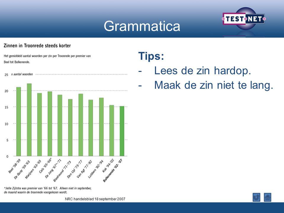 Grammatica Tips: Lees de zin hardop. Maak de zin niet te lang.
