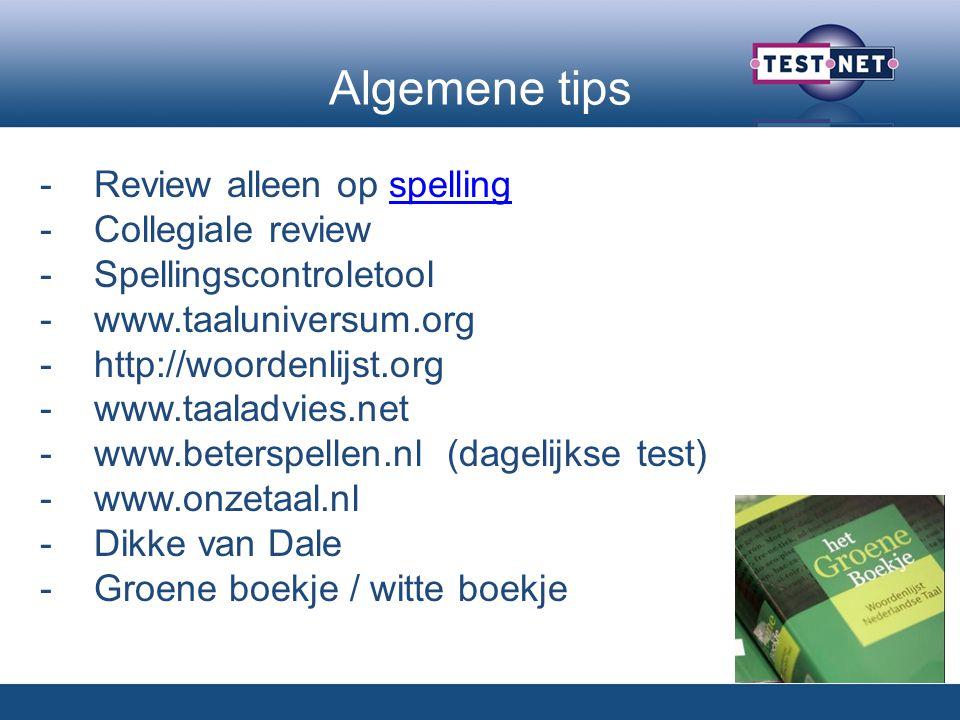 Algemene tips Review alleen op spelling Collegiale review
