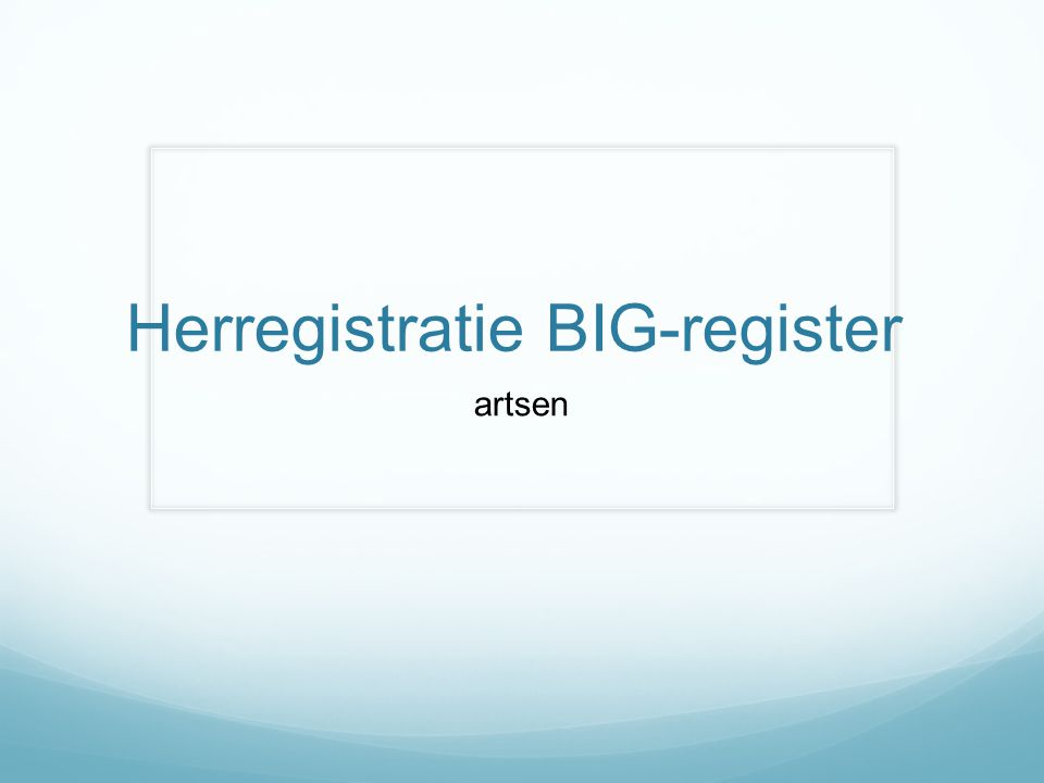 Herregistratie BIG-register