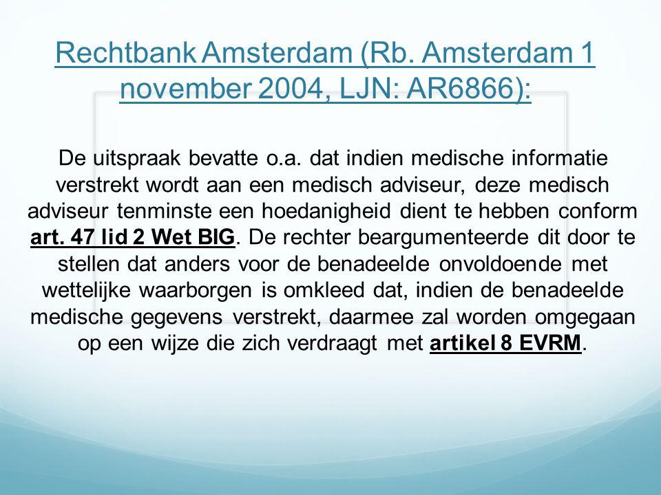 Rechtbank Amsterdam (Rb. Amsterdam 1 november 2004, LJN: AR6866):
