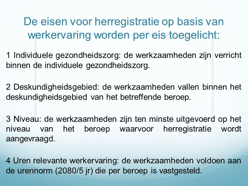 De eisen voor herregistratie op basis van werkervaring worden per eis toegelicht: