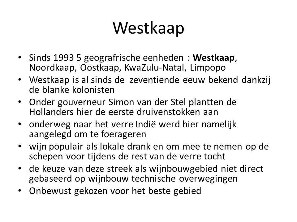 Westkaap Sinds 1993 5 geografrische eenheden : Westkaap, Noordkaap, Oostkaap, KwaZulu-Natal, Limpopo.