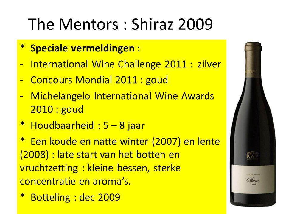 The Mentors : Shiraz 2009 * Speciale vermeldingen :
